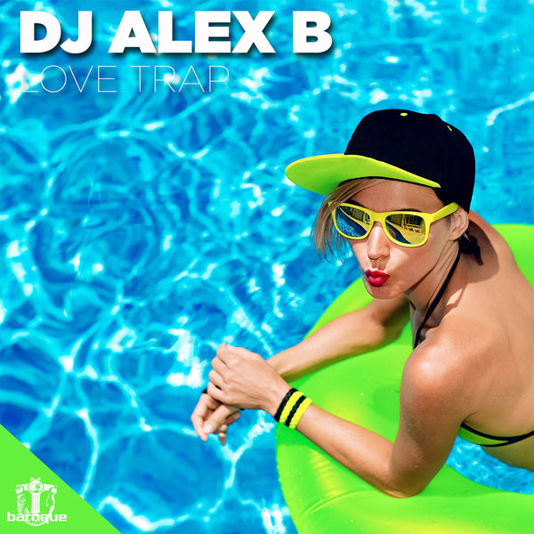 Dj Alex B - Love Trap