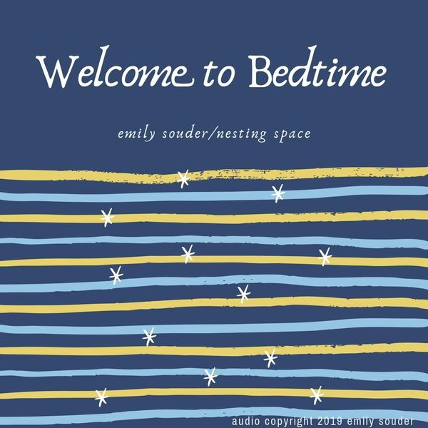Emily Souder / Nesting Space LLC - Welcome to Bedtime