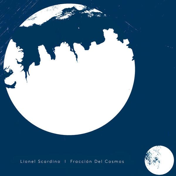 Lionel Scardino - Fracción Del Cosmos