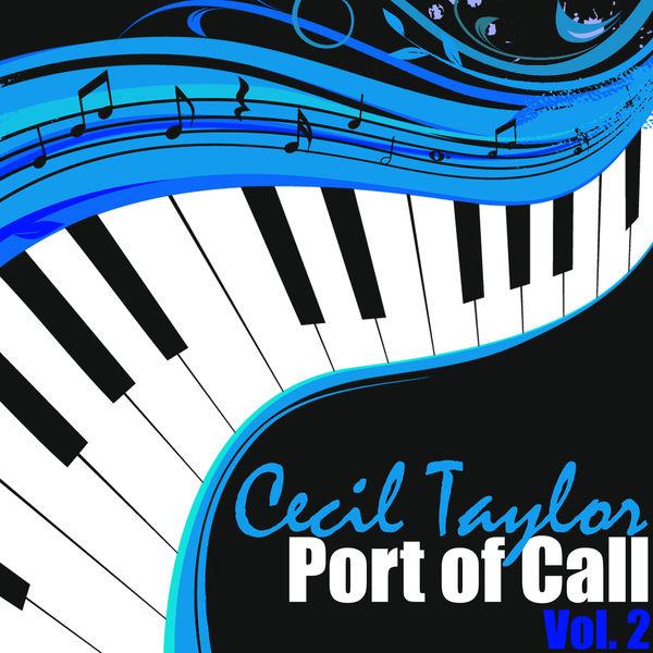 Cecil Taylor - Port of Call, Vol. 2