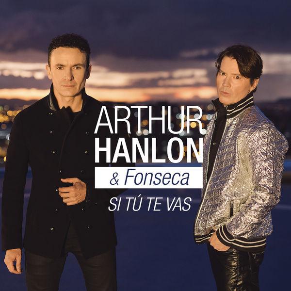 Arthur Hanlon - Si Tú Te Vas