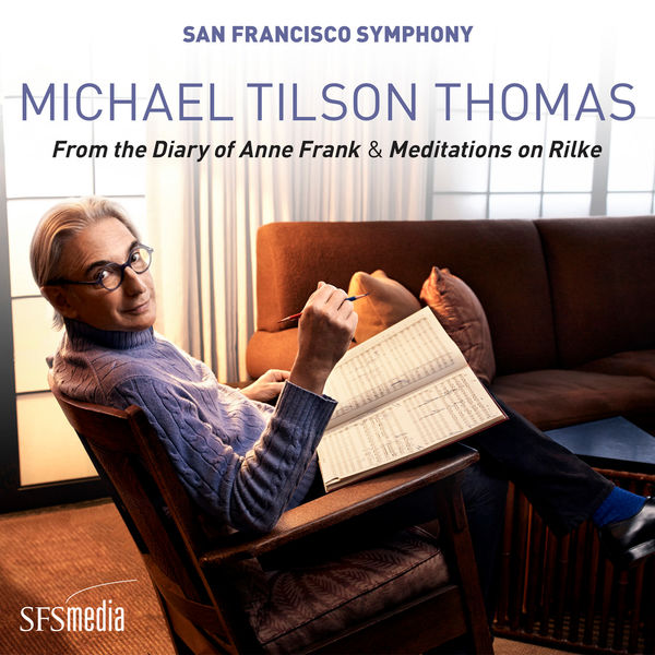 Michael Tilson Thomas - Tilson Thomas: From the Diary of Anne Frank & Meditations on Rilke