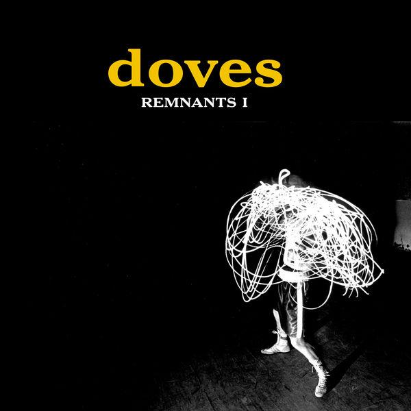Doves - Remnants I