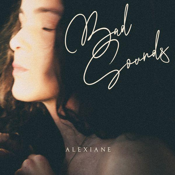 Alexiane - Bad Sounds