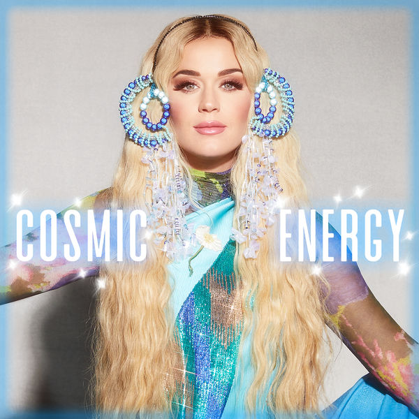Katy Perry - Cosmic Energy