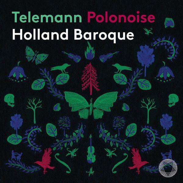 Holland Baroque - Telemann: Polonoise
