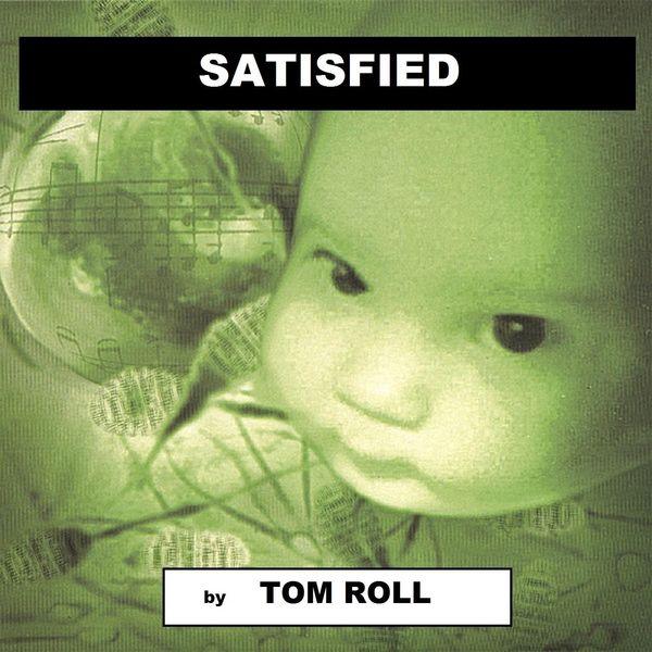 Tom Roll - Satisfied