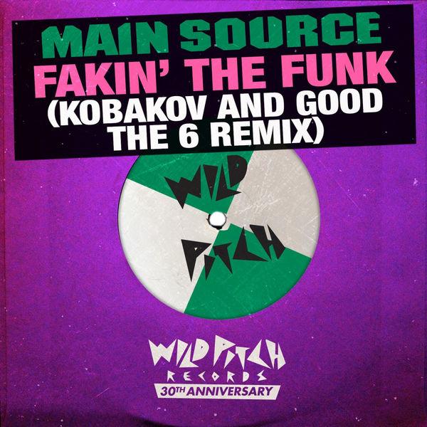 Main Source Fakin' the Funk  (Kobakov and Good The 6 Remix)