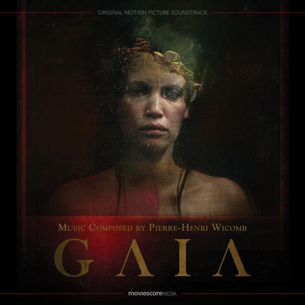 Pierre-Henri Wicomb - Gaia (Original Motion Picture Soundtrack)