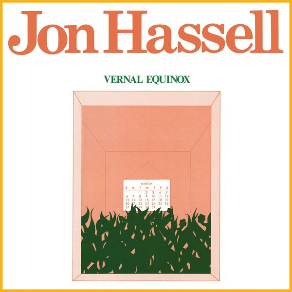 Jon Hassell - Vernal Equinox (Remastered)