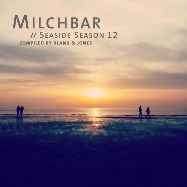 Blank & Jones - Milchbar - Seaside Season 12