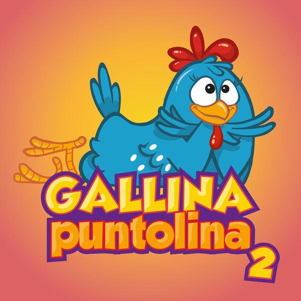 Gallina Puntolina - Gallina Puntolina 2