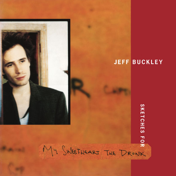 Jeff Buckley - Sketches for My Sweetheart The Drunk (Expanded Edition)