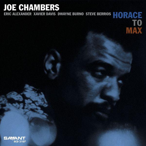 Joe Chambers - Horace to Max