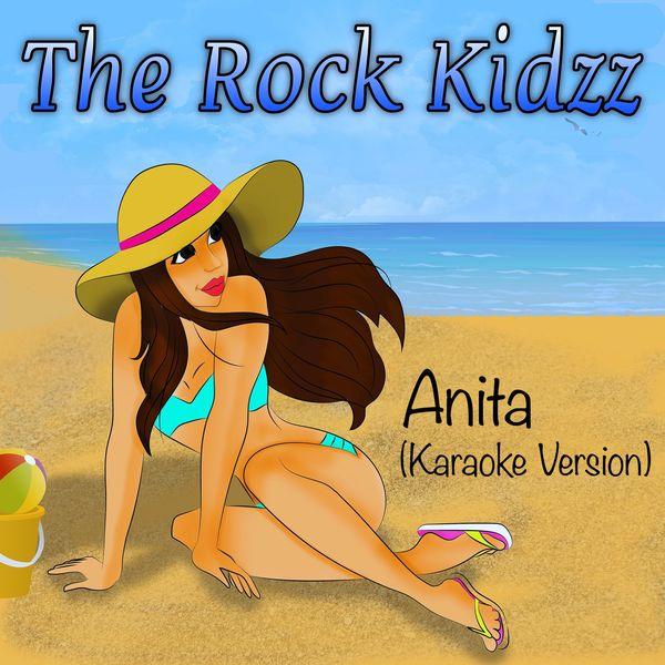 The Rock Kidzz - Anita (Karaoke Version)
