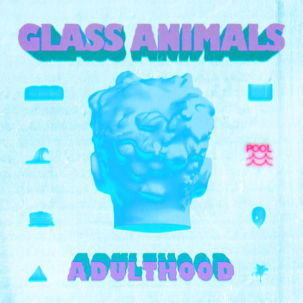 Glass Animals - ADULTHOOD