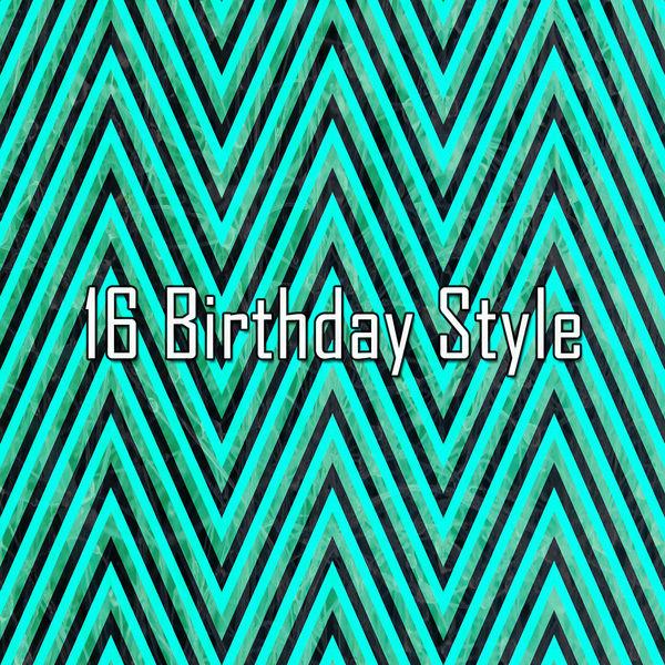 Happy Birthday - 16 Birthday Style