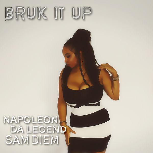 Napoleon da Legend - Bruk It Up (feat. Sam Diem)