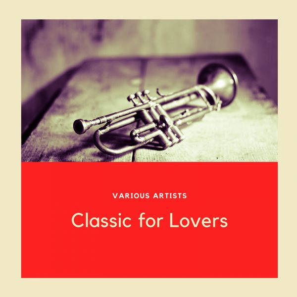 Various Artists - Classic for Lovers