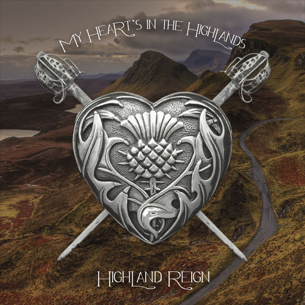 Highland Reign - My Hearts in the Highlands