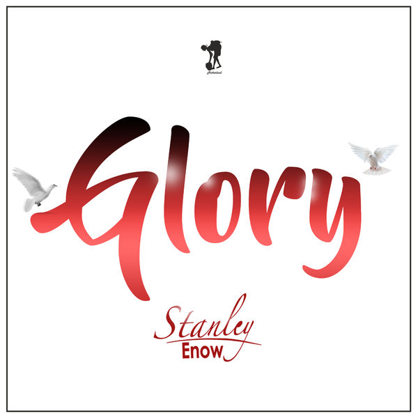 Stanley Enow - Glory