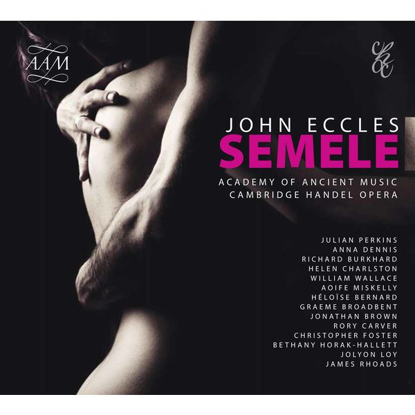 Academy of Ancient Music - Eccles: Semele