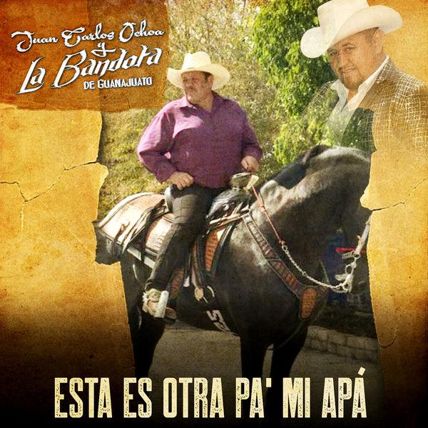 Juan Carlos Ochoa y La Bandota De Guanajuato - Esta Es Otra Pa' Mi Apá