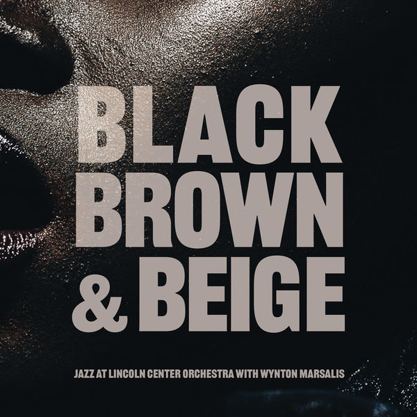 Jazz At Lincoln Center Orchestra - Black, Brown and Beige