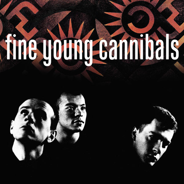 Fine Young Cannibals - Fine Young Cannibals (Remastered & Expanded)