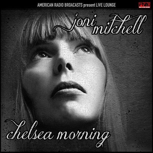 Joni Mitchell - Chelsea Morning