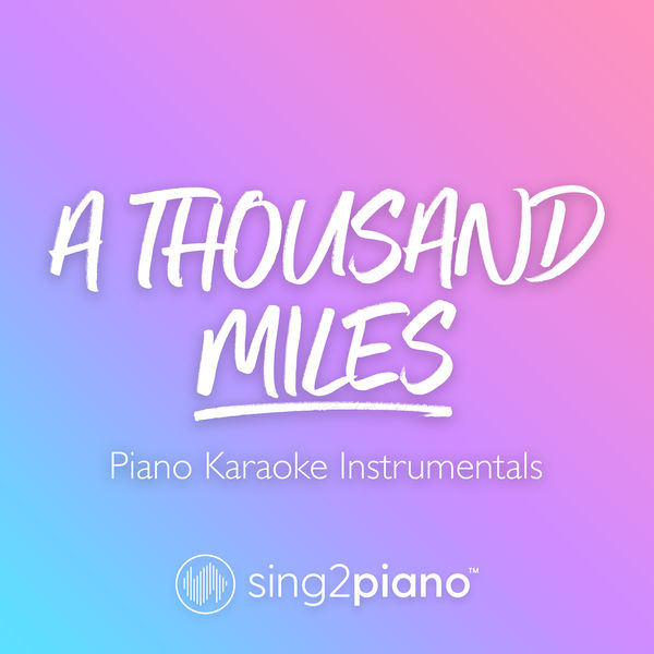 Sing2Piano - A Thousand Miles