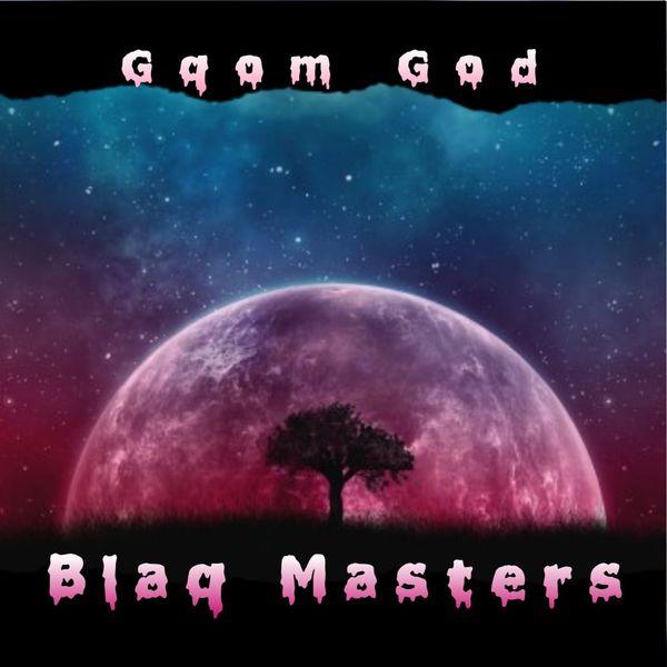Album Gqom God, Blaq Masters | Qobuz: download and streaming