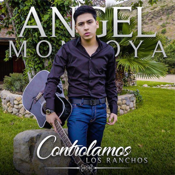 Angel Montoya - Controlamos Los Ranchos