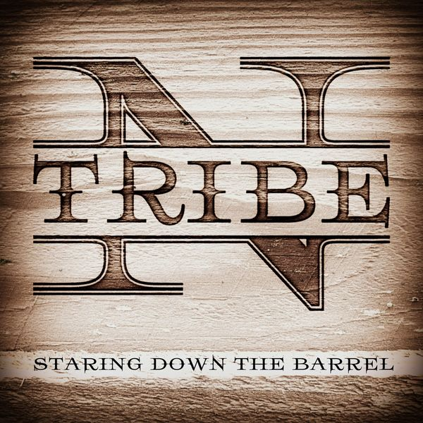 N'tribe - Staring Down the Barrel