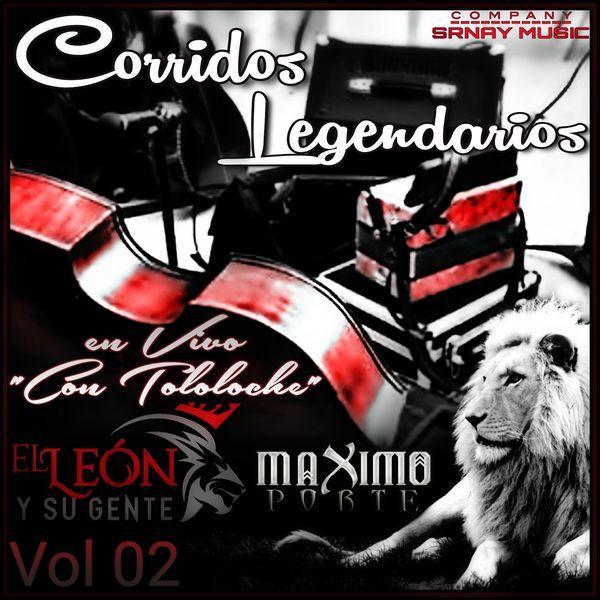 El León Y Su Gente - Corridos Legendarios Con Tololoche, Vol. 2