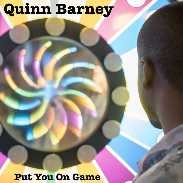 Quinn Barney - Put You On Game