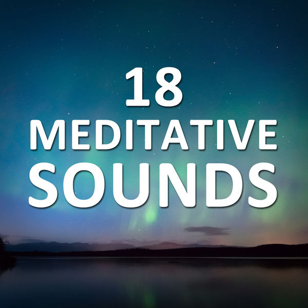 18 Meditative Sounds - Theta and Delta Waves for Mindfulness