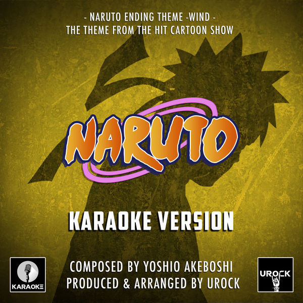 "URock - Naruto Ending Theme - Wind (From ""Naruto"")"