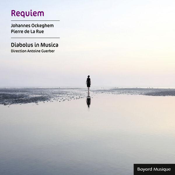 Diabolus in Musica - Ockeghem & De La Rue: Requiem