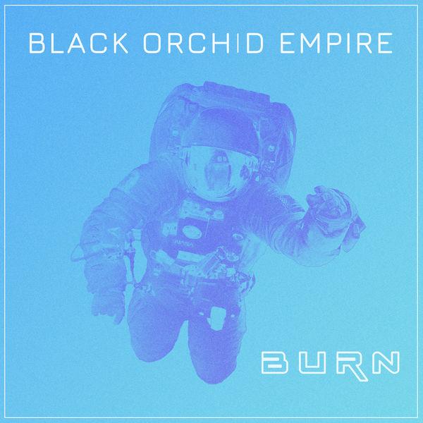 Black Orchid Empire - Burn