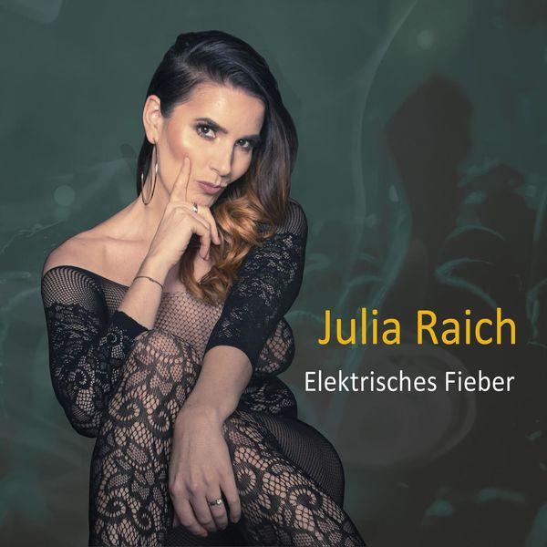 Julia Raich - Elektrisches Fieber