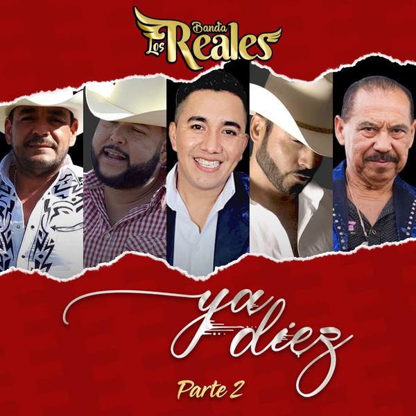 Banda Los Reales Ya Diez, Pt. 2