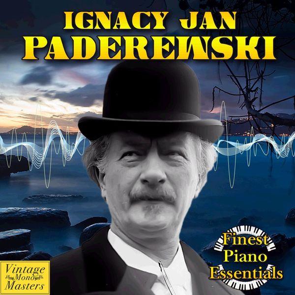 Ignace Jan Paderewski - Finest Piano Essentials