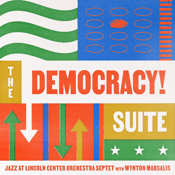 Jazz At Lincoln Center Orchestra - The Democracy! Suite