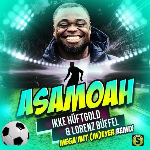 Ikke Hüftgold - Asamoah (Mega Mit [M]eyer Remix)