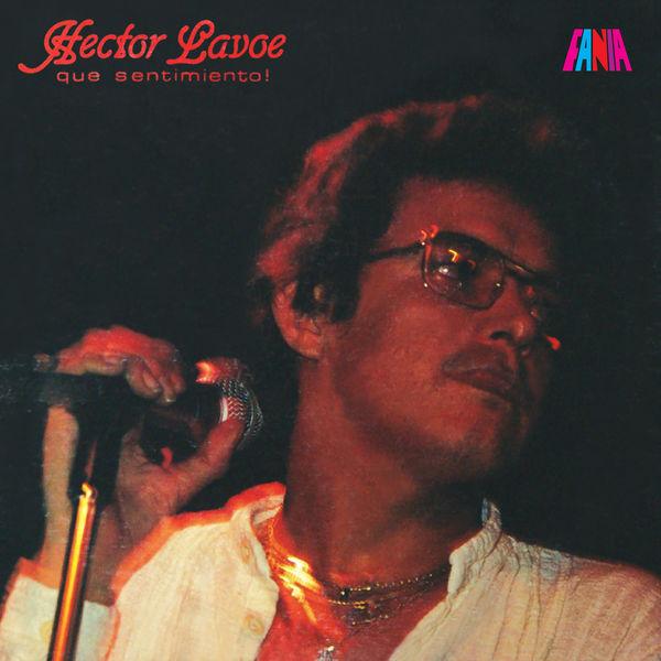 Hector Lavoe - ¡Que Sentimiento!