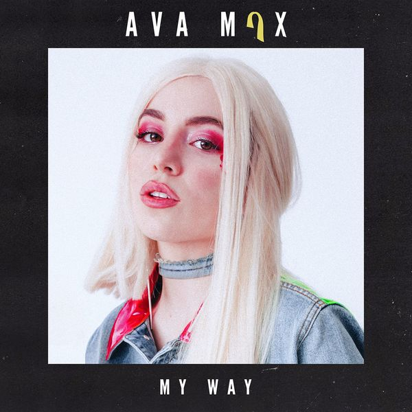 My Way Ava Max Download And Listen To The Album