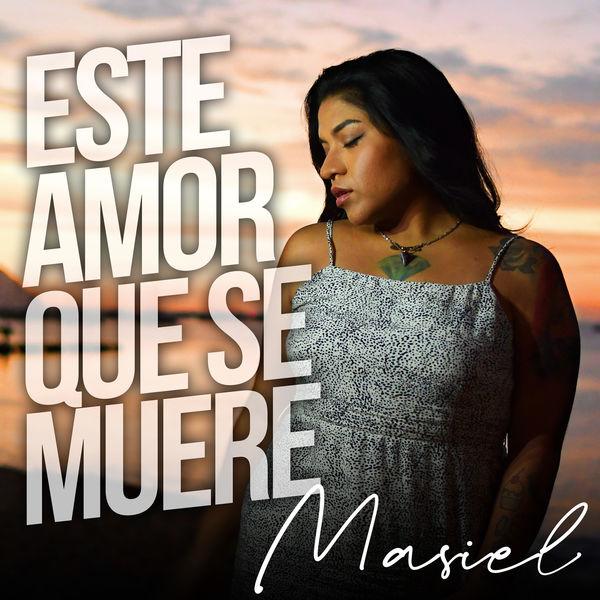 Masiel - Este Amor Que Se Muere