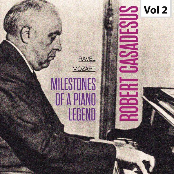 Robert Casadesus - Milestones Of A Piano Legend - Robert Casadesus, Vol. 2