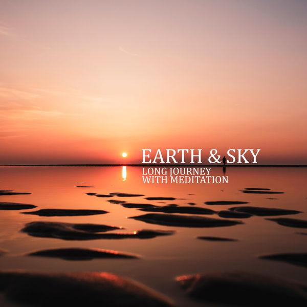 Buddhist Meditation Music Set - Earth & Sky: Long Journey with Meditation, Deep Breaths, Awareness, Relaxation, Mindfulness